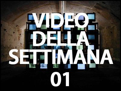 Video della settimana #01