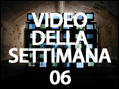 il video della settimana 06