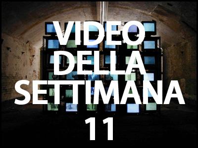 il video della settimana 11