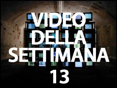 il video della settimana 13